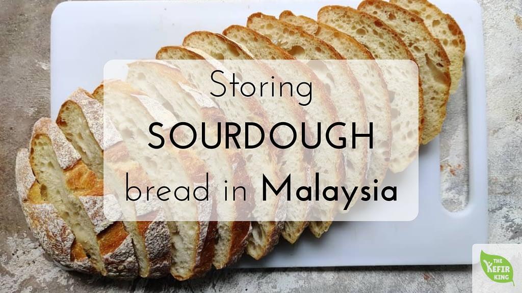 store sourdough bread in KL